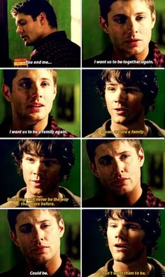 I find this very heartbreaking. Because that means that Dean was just waiting for something bad enough to happen so he could go and get Sam. He so desperately wanted them to all be together again.