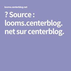 Source : looms.centerblog.net sur centerblog.