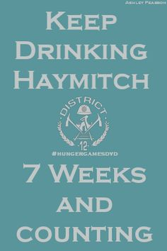 """I love The Hunger Games, but without the comma after """"drinking,"""" this fan-made poster takes on an entirely different meaning! (Sorry, Haymitch, but you're just not *that* tasty. Now, if it said """"Keep Drinking Peeta,"""" that would be different. ha!)"""