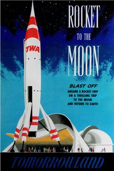 Tomorrowland poster of the TWA Moonliner