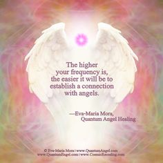 """""""The universal life force energy has different names according to your culture. With the help of certain breathing and meditation techniques, it is possible for you to generate a high energy field and connect to an even higher energy. The higher your frequency is, the easier it will be to establish a connection with angels."""" —Eva-Maria Mora, Author of QUANTUM ANGEL HEALING (Amazon.com & Amazon.de)"""