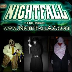 Nightfall at Old Tucson Studios opens this Friday! It's not just a Haunted House; it's a Whole Town Gone Mad! C'mon out - the gang is waiting...