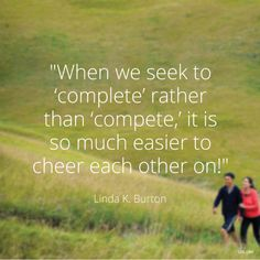 Seek to complete not compete. For friendship as well as marriage