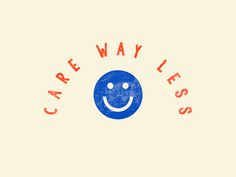 Reminder: Care way less by Anna Johnson