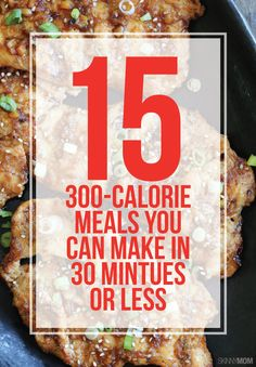 300 calorie meals you can make in 15 minutes or less!