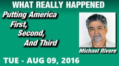 What Really Happened Show: Michael Rivero Tuesday 8/9/16: (Commercial Fr...