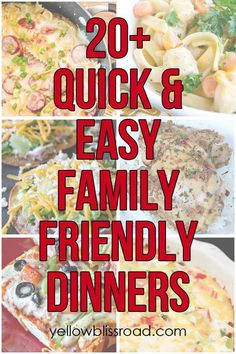 20+ Quick and Easy Family Friendly Meals - Yellow Bliss Road