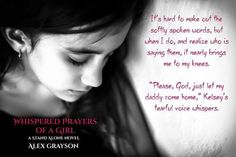 Pre-Order for Whispered Prayers of a Girl  Cover reveal June 19th. Release day July 14th.  http://ift.tt/2oTBPY5  Her whispered prayers break her  At night as shes drifting off to sleep I press my ear to the door and listen to her heart wrenching pleas to bring her father back. Her words are agony to my healing heart but I cherish the sound of them for thats the only time I ever hear my beautiful daughter speak. Since her father died two years ago shes grown quiet and withdrawn. Catalinas…