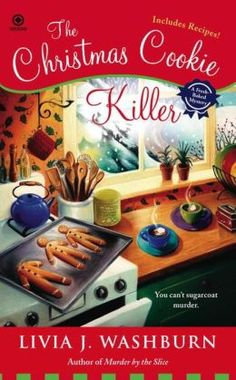The Christmas Cookie Killer (Fresh-Baked Mystery Series #3) by Livia Washburn