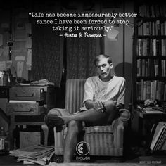 The essence of cool Hunter S Thompson. Some Quotes, Quotes To Live By, Best Quotes, Random Quotes, Hunter S Thompson Quotes, Make A Quote, Ralph Steadman, Fear And Loathing, Philosophy Quotes