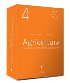 """Agricultura. Concepte și Instrumente operaționale"""", cel de-al patrulea volum dinSeria Caiete Documentare, se lansează la Oradea Office Supplies"""