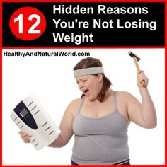 12 Hidden Reasons You're Not Losing Weight