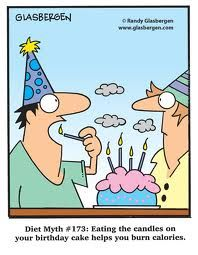 Diet myth # 173: Eating the candles on your birthday cake helps you burn calories.
