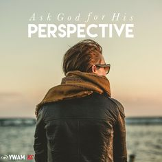 "There are many times in life we can find ourselves stressed out or discouraged. In these moments, ""ASK GOD FOR HIS PERSPECTIVE."" The word says that the truth will set us free!  He is TRUTH and He will always lead us to truth.  #ywamKC #inspirationalquote ywamkansascity.com"