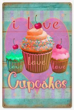I Love Cupcakes Metal Sign, A Retro Shopping Site! Such Fun Retro Decor! Cupcake Kunst, Cupcake Torte, Cupcake Signs, Cupcake Quotes, Vintage Bakery, Vintage Cupcake, Retro Vintage, Cupcake Heaven, Love Cupcakes