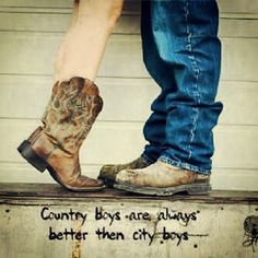 Absolutely! Country boys know how to treat a girl... most of the time.