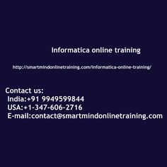 "Informatica online training Informatica is a thing that you could possibly have been aware of perhaps or before haven't. But if it has not been been aware of by you you are really missing from this amazing little bit of information. Informatica coaching provides a brand new, straightforward method of the expression ""Data warehousing"" Informatica online training.  <a href="" http://smartmindonlinetraining.com/informatica-online-training/""> Informatica Online training </a>"