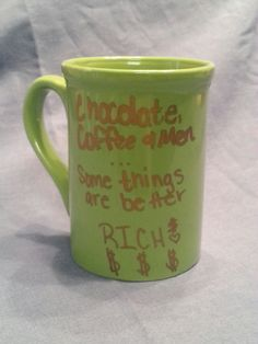 Chocolate, Coffee, and Men...Some things are better Rich $$$