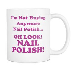 Oh Look! Nail Polish! | Pretty Fierce White Coffee Mug