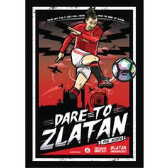 A Movie poster inspired illustration of the new Manchester United striker Zlatan Ibrahimovic. The poster uses the title 'Dare To Zlatan' which is taken from his own personal use of the slogan.