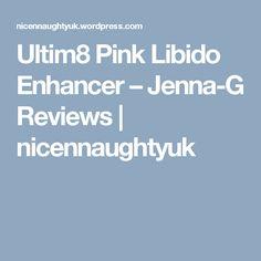 Ultim8 Pink Libido Enhancer – Jenna-G Reviews | nicennaughtyuk