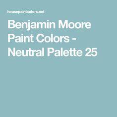 Benjamin Moore Paint Colors - Neutral Palette 25