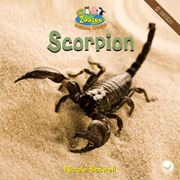 Scorpion—by Nicole Boswell Series: Zoozoo Animal World GR Level: E Genre: Informational