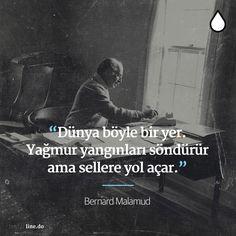 Dünya böyle bir yer. Yağmur yangınları söndürür ama sellere yol açar. - Bernard Malamud Veni Vidi Vici, Agatha Christie, Powerful Words, Old Friends, Philosophy, Quotations, Breathe, Literature, Poems