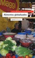 ALIMENTOS GLOBALIZADOS. Montagut, Xavier; Dogliotti, Fabrizio. Este libro ha sido escrito para aquellos que hacen posible otro mundo necesario; se ha inspirado en la militancia de agricultores, ecologistas y consumidores críticos. Disponible en @ http://roble.unizar.es/record=b1565523~S4*spi