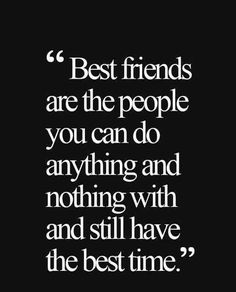 20 Cute Friendship Quotes A Friend is someone you can laugh with, cry with, fight with and fall in love with. Friendship is the comfort of knowing that even when you feel like you're alone, y… Best Friends Day Quotes, Besties Quotes, Best Friend Quotes Funny, Quotable Quotes, Funny Quotes, Qoutes, Drake Quotes, Wisdom Quotes, Bffs