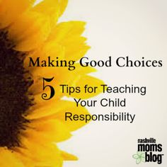Making Good Choices — 5 Tips for Teaching Your Child Responsibility | Nashville Moms Blog