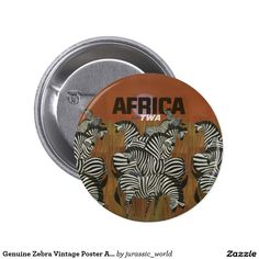 Genuine Zebra Vintage Poster Africa Travel Pinback Button