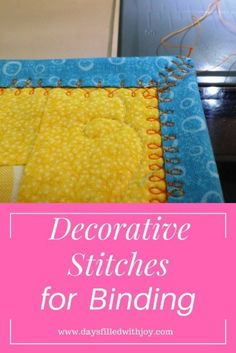 Beginner sewing projects easy - Using Decorative Stitches for Binding Quilts on your Bernina and Janome – Beginner sewing projects easy Janome, Quilting Tips, Quilting Projects, Art Quilting, Sewing Patterns Free, Free Sewing, Quilt Patterns, Stitch Patterns, Quilt Tutorials