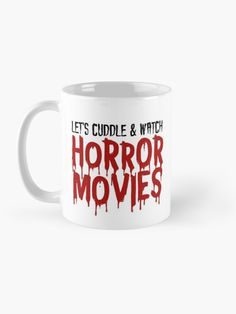 """""""Let's cuddle & watch horror movies"""" Mug by ninthstreet   Redbubble Couple Mugs, Cuddle, Horror Movies, Nerdy, Kids Outfits, Cool Designs, Cups, Tapestry, Ceramics"""