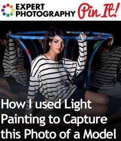 How I used Light Painting to Capture this Photo of a Model