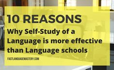 10 Reasons why Self-Study of a Language is more effective than a School - Fast Language Mastery Slovak Language, English Language, Language School, First Language, All Languages, Self, Study, Learning, Ideas