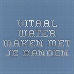 Vitaal water maken met je handen