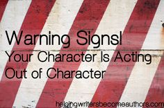 If you're getting reports that your characters are acting out of character, it may be a sign of a deeper problem in your plot, your character building, or your narrative flow.