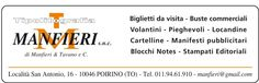 La Tipografia Manfieri si occuperà di tutta la parte pubblicitaria  Tipografia Manfieri s.n.c  Località san Antonio,16  10046 Poirino (To)  Tel. 011/9461910  email: manfieri@gmail.com