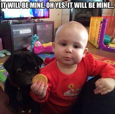 It will be mine...