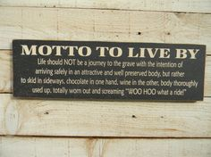 Motto to Live By wood primitive sign by AmericanAtHeart on Etsy, $26.00