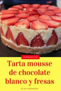 Tarta mousse de chocolate blanco y fresas