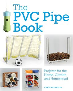 """Read """"The PVC Pipe Book Projects for the Home, Garden, and Homestead"""" by Chris Peterson available from Rakuten Kobo. Put that spare PVC pipe to work with more than 50 inventive, step-by-step projects that yield tough and durable storage,. Pvc Pipe Projects, Book Projects, Lathe Projects, Garden Projects, Coloured Grout, Hidden Compartments, Modern Home Furniture, Pvc Furniture, Toy Bins"""