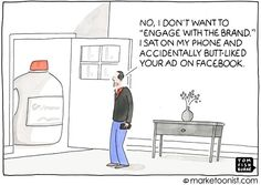 Consumers don't spend as much time thinking about brands as marketers think they do. Marketers often operate as if their consumers are just waiting around to engage with the brand. Yet the way many brands communicate isn't that engaging. Inbound Marketing, Content Marketing, Internet Marketing, Social Media Marketing, Digital Marketing, Marketing Ideas, Future Of Marketing, Business Cartoons, Thought Bubbles