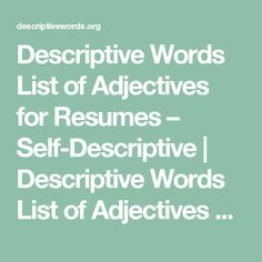 resume writing descriptive words resume writing pinterest resume writing descriptive words and helpful hints - Descriptive Words For Resume