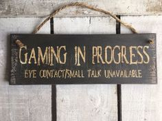 Gaming in Progress. Gift for Men Boys. Gaming Sign. Gift for