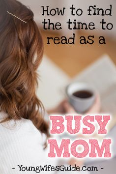 Finding Time to Read as a Busy Homemaker (& Why It's So Important) Getting Married Young, Marrying Young, Book List Must Read, Minimalist Parenting, 2016 Goals, Reading Help, Christian Homemaking, My Well Being, Biblical Womanhood