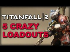 5 Crazy Loadouts You HAVE to Try in Titanfall 2 - http://gamesitereviews.com/5-crazy-loadouts-you-have-to-try-in-titanfall-2/