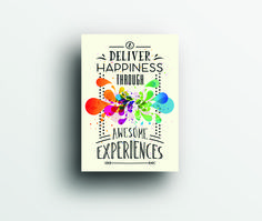 Every business should follow this value to achieve greatest results - 'Deliver Happiness through Awesome Experience'