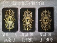 Daily tarot spread. This is another example of a three card spread that you can do at the beginning of your day.